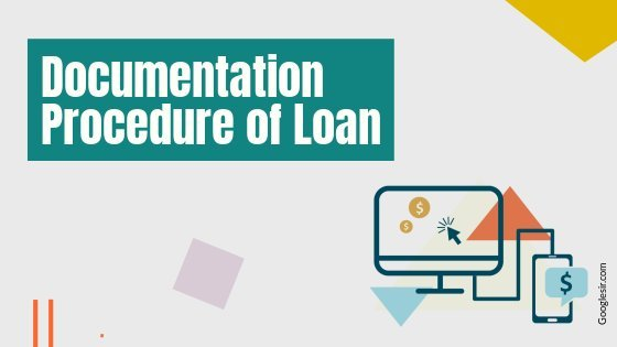 steps of loan documentation procedure