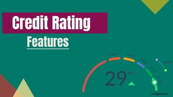 What are the Features of Credit Rating?