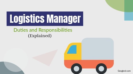 duties and responsibilities of logistics manager