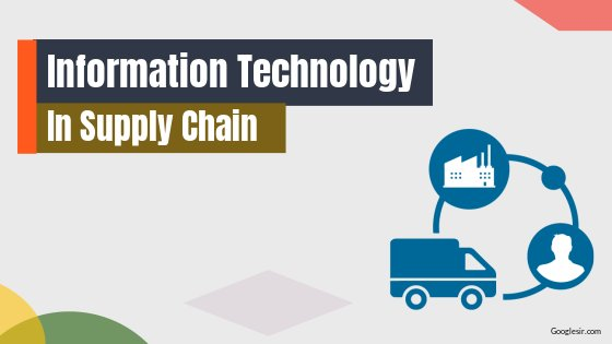 importance of information technology in supply chain management