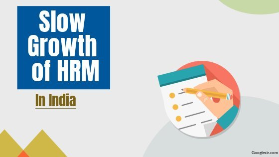 reasons for slow growth of hrm in india