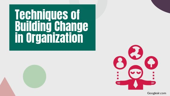 techniques of building support for organizational change