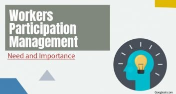 need and importance of workers participation in management